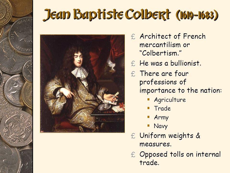 Jean Baptiste Colbert [(1619-1683)